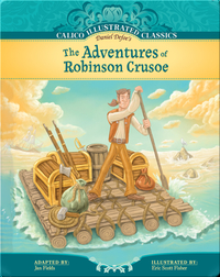 Calico Illustrated Classics: The Adventures of Robinson Crusoe