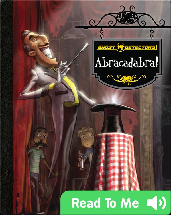 Ghost Detectors Book 16: Abracadabra!