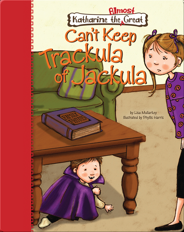 Katharine the Almost Great Can't Keep Trackula of Jackula