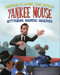 Yankee Mouse: Gettysburg Address Observer Book #2