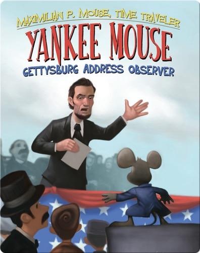 Yankee Mouse: Gettysburg Address Observer Book #2
