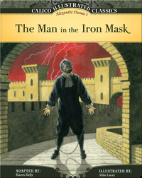 Calico Illustrated Classics: The Man in the Iron Mask