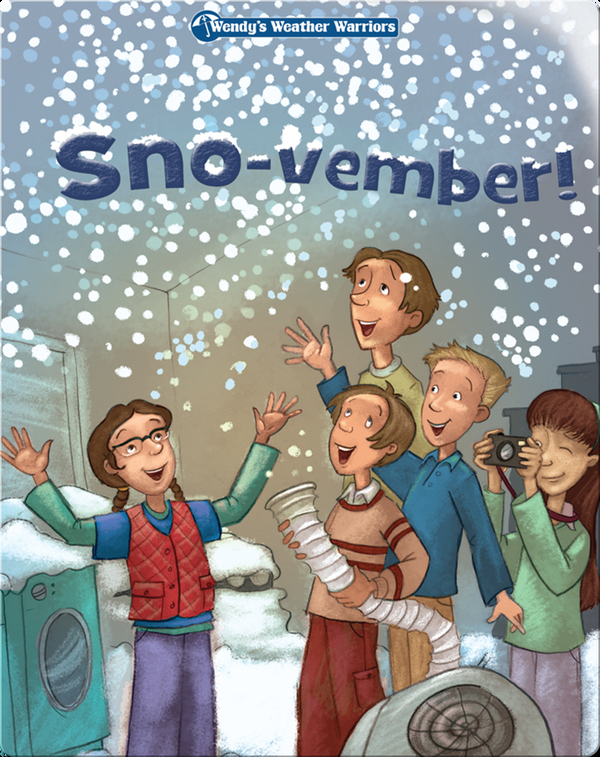 Wendy's Weather Warriors Book 3: Sno-vember!