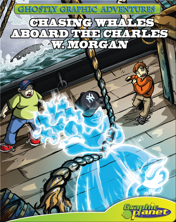 Ghostly Graphic Adventures Second Adventure: Chasing Whales aboard the Charles W. Morgan