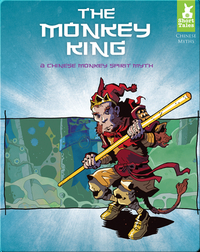 Monkey King: A Chinese Monkey Spirit Myth
