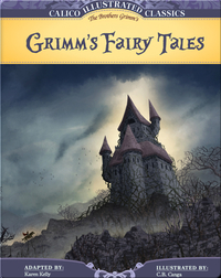 Calico Classics Illustrated: Grimm's Fairy Tales