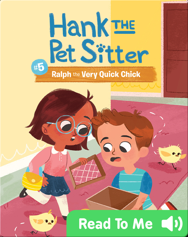 Hank the Pet Sitter Book 5: Ralph the Very Quick Chick
