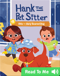 Hank the Pet Sitter Book 8: Otis the Very Scared Dog