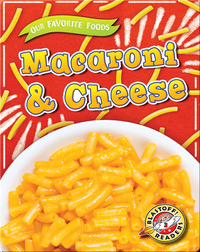 Our Favorite Foods: Macaroni & Cheese