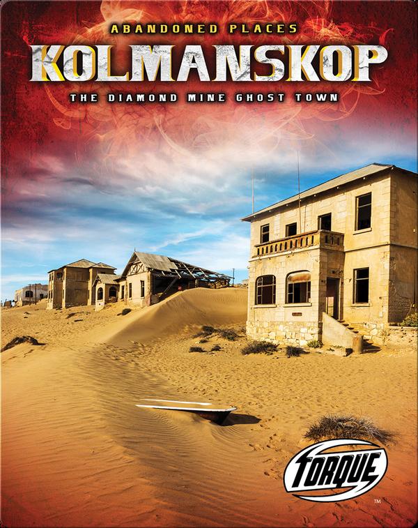 Kolmanskop: The Diamond Mine Ghost Town