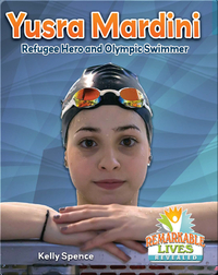 Yusra Mardini: Refugee Hero and Olympic Swimmer