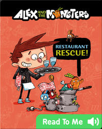 Alex and the Monsters: Restaurant Rescue
