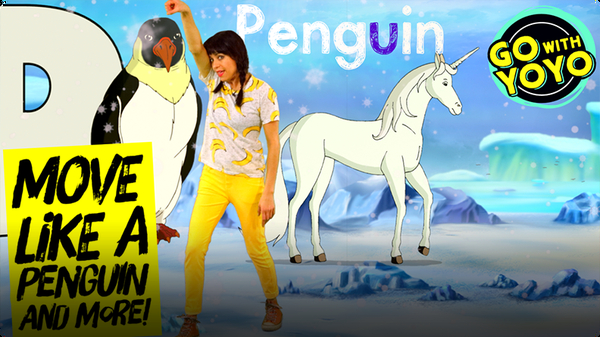 GO With YOYO: Move Like a Penguin and More!