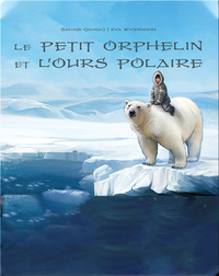 Le petit orphelin et l'ours polaire