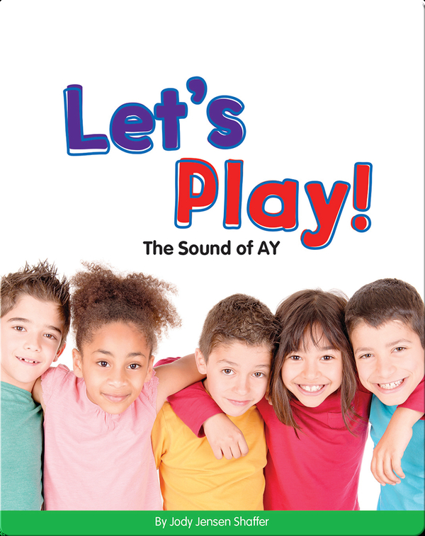 Let's Play!: The Sound of AY (Vowel Blends)