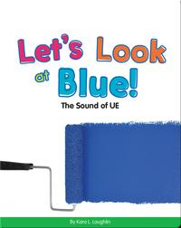 Let's Look at Blue!: The Sound of UE (Vowel Blends)