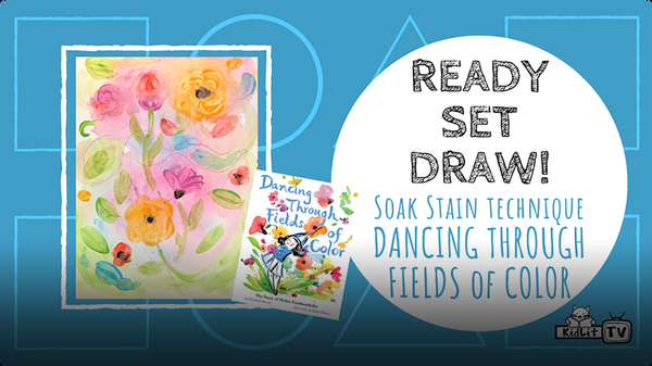 "Ready Set Draw! Soak Stain Technique from ""Dancing Through Fields of Color"""