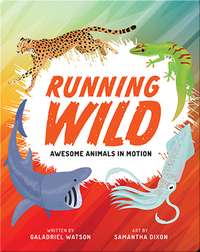 Running Wild: Awesome Animals in Motion