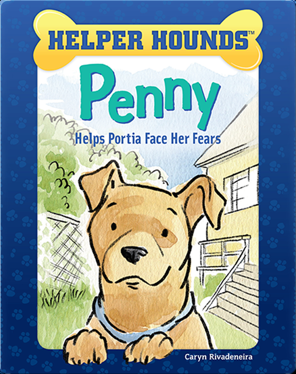 Helper Hounds: Penny Helps Portia Face Her Fears
