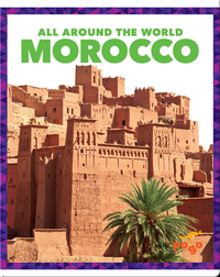 All Around the World: Morocco