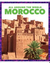 All Around the World: Morocco