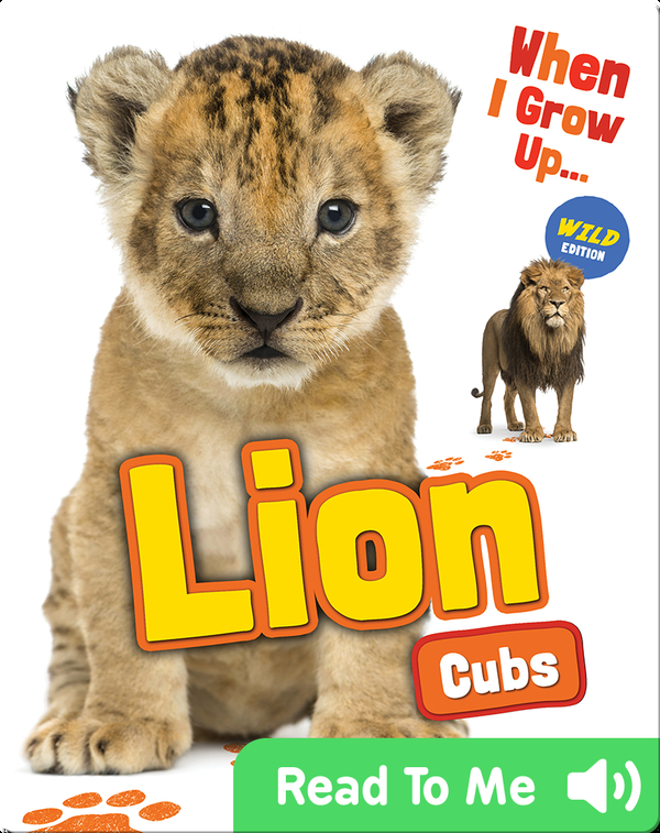 When I Grow Up: Lion Cubs