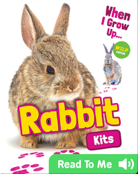 When I Grow Up: Rabbit Kits
