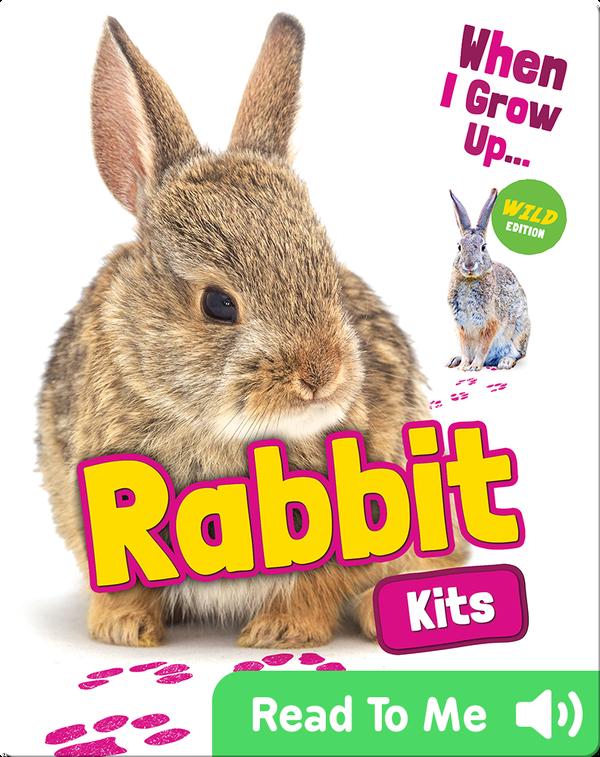 When I Grow Up: Rabbit Kits