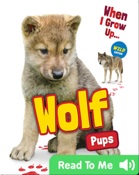 When I Grow Up: Wolf Pups