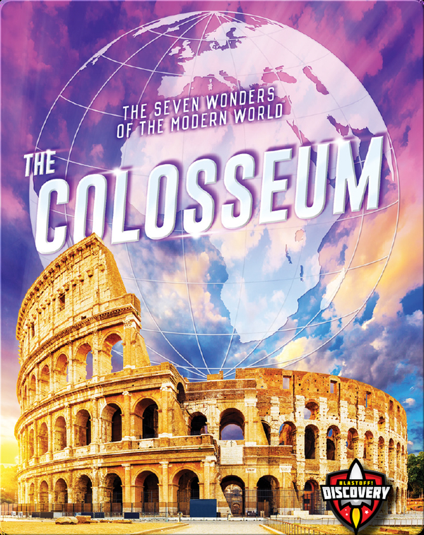 The Seven Wonders of the Modern World: The Colosseum