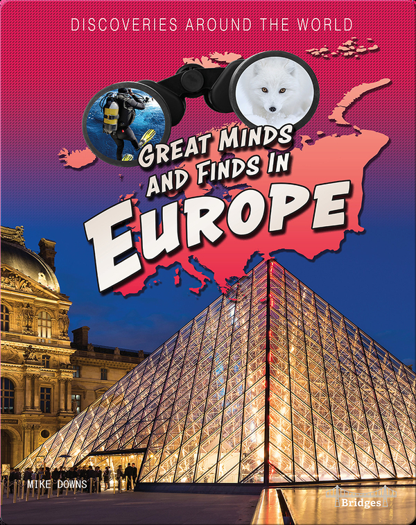 Great Minds and Finds in Europe