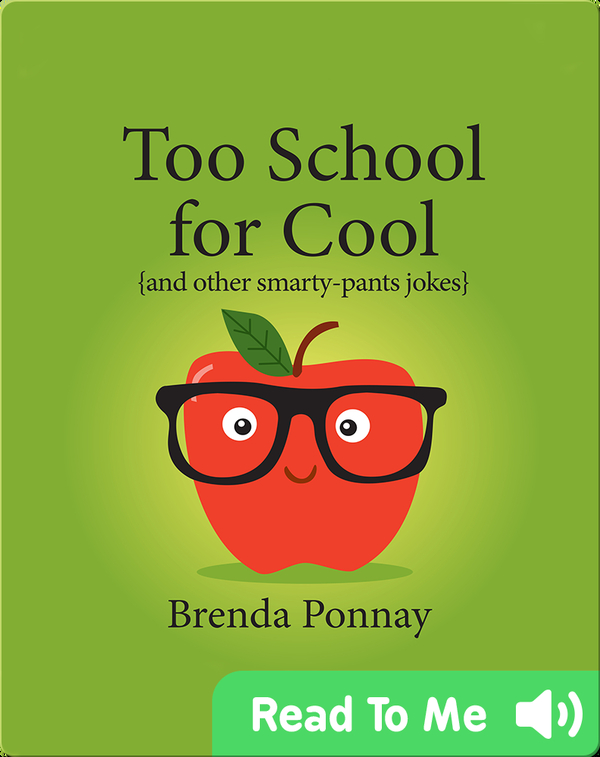 Too School for Cool (and other smarty-pants jokes)