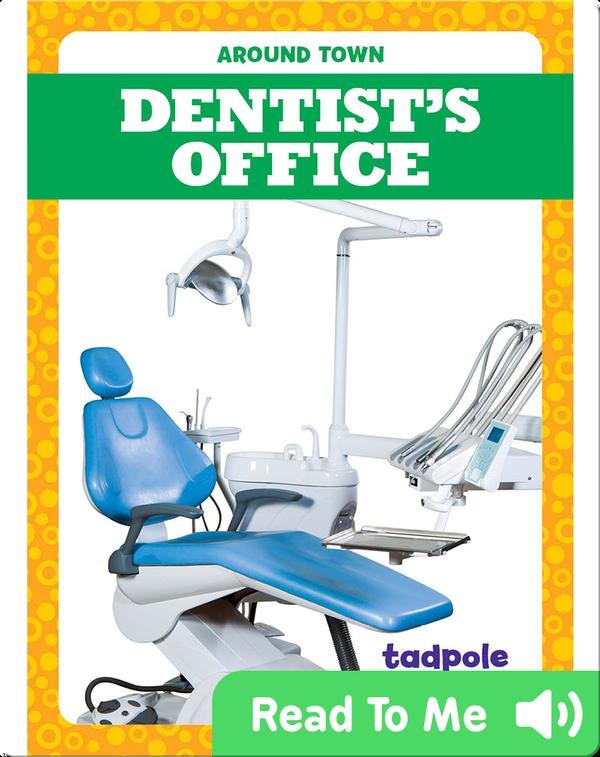 Around Town: Dentist's Office