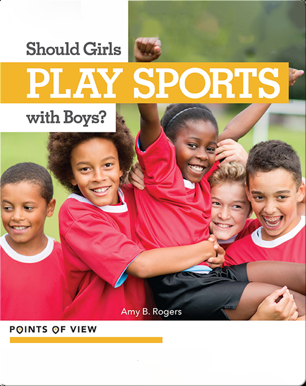 Points of View: Should Girls Play Sports with Boys?