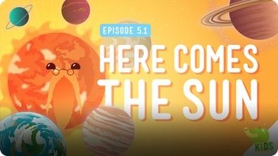 Crash Course Kids: Here Comes the Sun