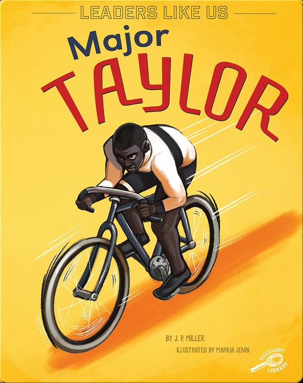 Leaders Like Us: Major Taylor