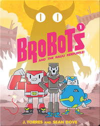 Brobots and the Kaiju Kerfuffle (Book 1)