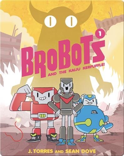 Brobots and the Kaiju Kerfuffle (Book 1)