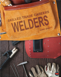 Skilled Trade Careers: Welders