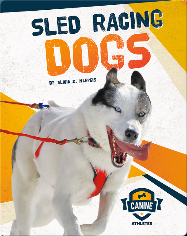 Canine Athletes: Sled Racing Dogs