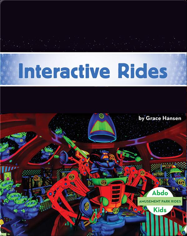 Amusement Park Rides: Interactive Rides