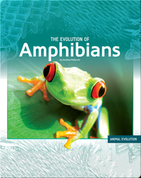 The Evolution of Amphibians
