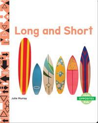 Opposites: Long and Short