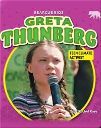 Greta Thunberg: Teen Climate Activist