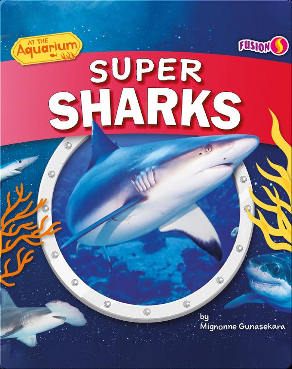 At the Aquarium: Super Sharks