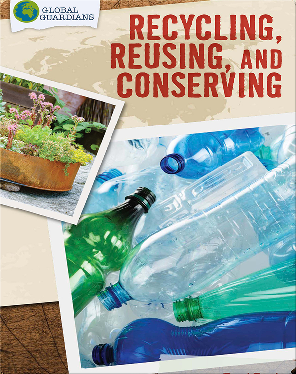 Global Guardians: Recycling, Reusing, and Conserving