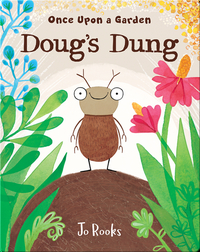 Once Upon a Garden: Doug's Dung