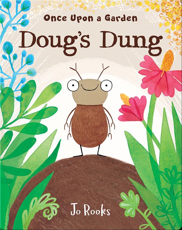 Once Upon a Garden: Doug's Dung