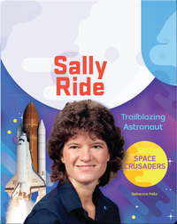 Sally Ride: Trailblazing Astronaut