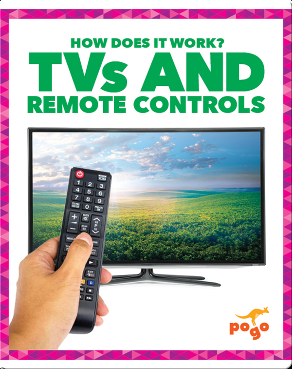 How Does It Work?: TVs and Remote Controls